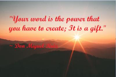 Beware…Your words have the power to create.